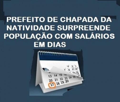 O PREFEITO MUNICIPAL DE CHAPADA DA NATIVIDADE MANTEM PAGAMENTOS DOS SERVIDORES EM DIAS.